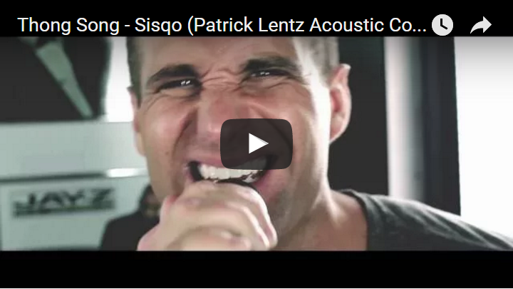 NEW VIDEO: Thong Song By Sisqo (Patrick Lentz Acoustic Cover)