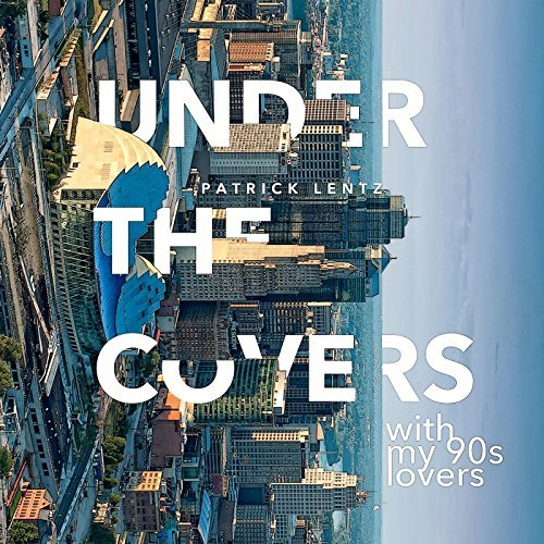New PLB Album: Under The Covers With My 90's Lovers